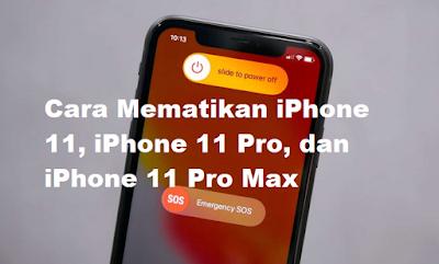 Cara Mematikan iPhone 11, iPhone 11 Pro, dan iPhone 11 Pro Max