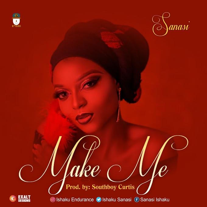Sanasi – Make Me | Prod. By Southboy