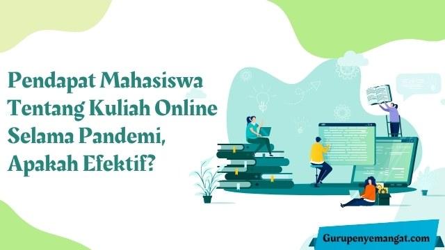 Contoh Pendapat Mahasiswa Tentang Kuliah Online Selama Pandemi, Apakah Efektif