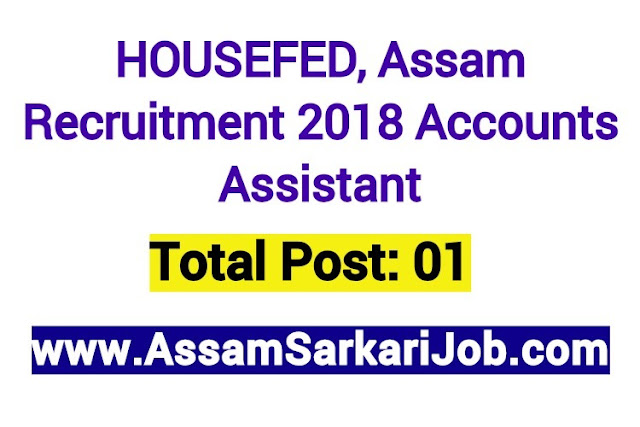 HOUSEFED, Assam Recruitment 2018: Accounts Assistant [Walk-In]