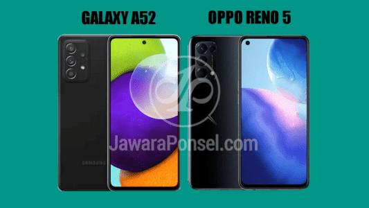 Perbandingan Galaxy A52 vs Oppo Reno 5