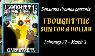 I Bought the Sun for a Dollar by @SciFiAuthorGary #Romance #Suspense #Metaphysical