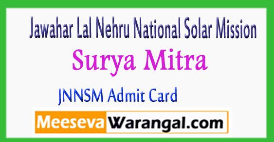 JNNSM Jawahar Lal Nehru National Solar Mission Surya Mitra Admit Card 2017