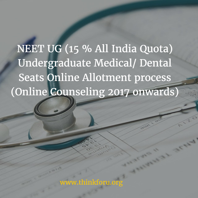 NEET UG (15 % All India Quota) Undergraduate Medical Dental Seats Online Allotment process (Online Counseling 2017 onwards)