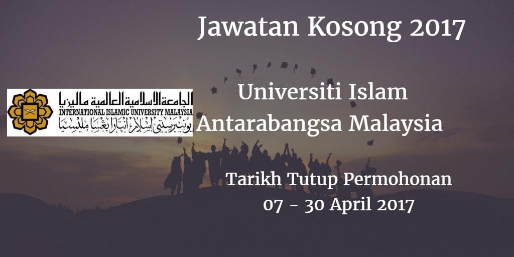 Jawatan Kosong UIAM 07 - 30 April 2017