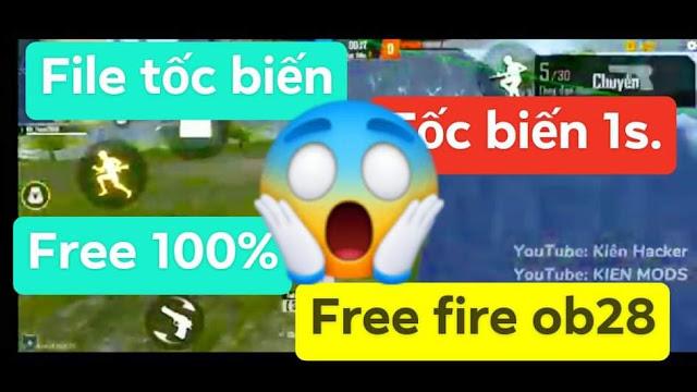 FILE TỐC BIẾN 1S FREE FIRE OB28 TỐC BIẾN DỊCH CHUYỂN TỨC THỜI VIP NHẤT FREE 100%