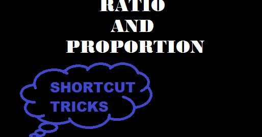 RATIO AND PROPORTION SHORTCUT TRICKS FOR BANK & SSC EXAM