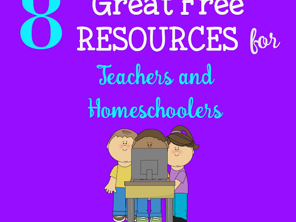 8 Great Free Resources for Teachers and Homeschoolers