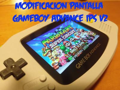 modificacion pantalla gameboy advance ips