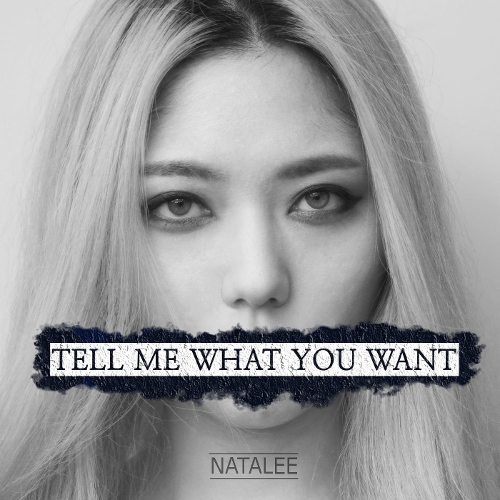 Natalee – Tell Me What You Want – Single