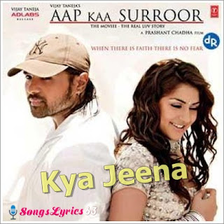 KYA JEENA From Aap Kaa Surror[2006]