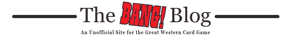 The BANG! Card Game Blog