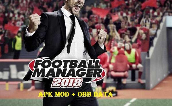 Download Football Manager Mobile 2018 Apk OBB Data Game