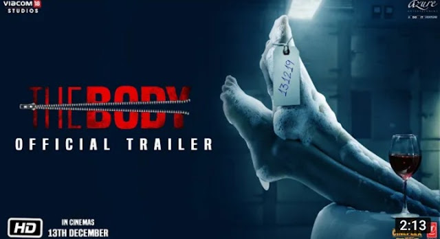 The Body Official Trailer | The Body Hindi Movie | The Body Movie Star Cast, Release Date, IMDb, Review