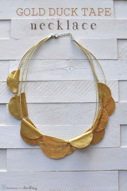 Gold Duck Tape Necklace, Delineate Your Dwelling ‪#‎knockoff‬ ‪#‎anthropologie‬