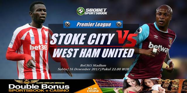 Prediksi Skor Stoke City vs West Ham United, Prediksi Sepakbola 16 Desember 2017, Prediksi Bola Stoke City vs West Ham United, Prediksi Jitu Stoke City vs West Ham United, Preview Pertandingan, Detail Info, Premier League