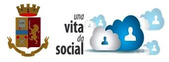 """""""Una vita da social"""", al via la 7^ ed. la campagna educativa della Polizia contro il cyberbullismo"""