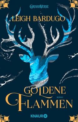 Bücherblog. Rezension. Buchcover. Goldene Flammen (Band 1) von Leigh Bardugo. Jugendbuch. Fantasy. Verlagsgruppe Droemer Knaur.