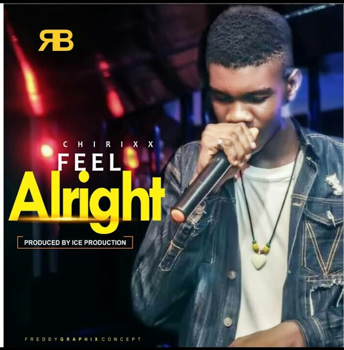 [Music] Feel Alright - Chirixx