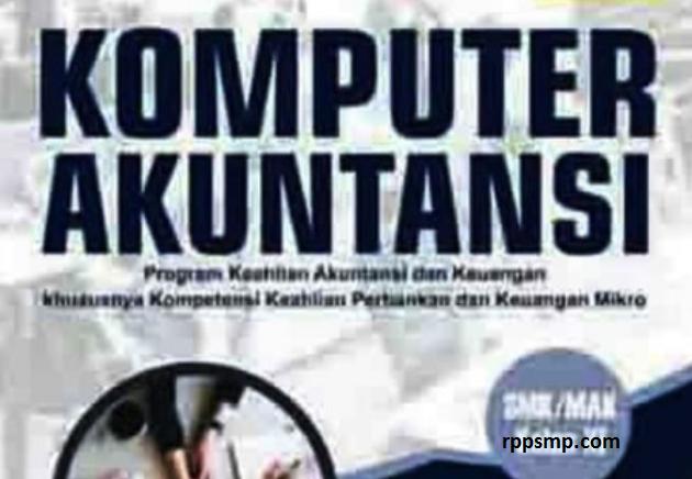 Rpp Komputer Akuntansi Kurikulum 2013 Revisi 2017/2018 dan Rpp 1 Lembar 2019/2020/2021 Kelas XI XII Semester 1 dan 2
