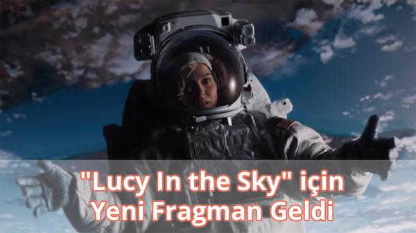 Lucy In the Sky Yeni Fragman İzle