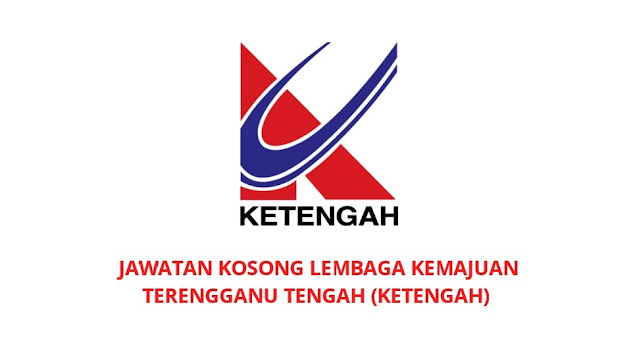 Jawatan Kosong Lembaga Kemajuan Terengganu Tengah 2021 (KETENGAH)