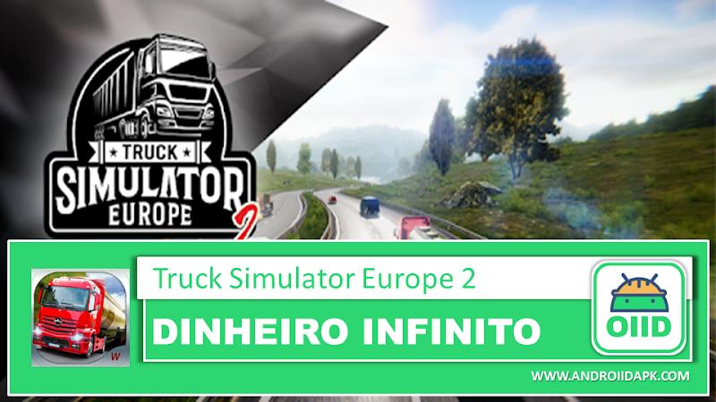 Truck Simulator : Europe 2 v0.22  – APK MOD HACK – Dinheiro Infinito