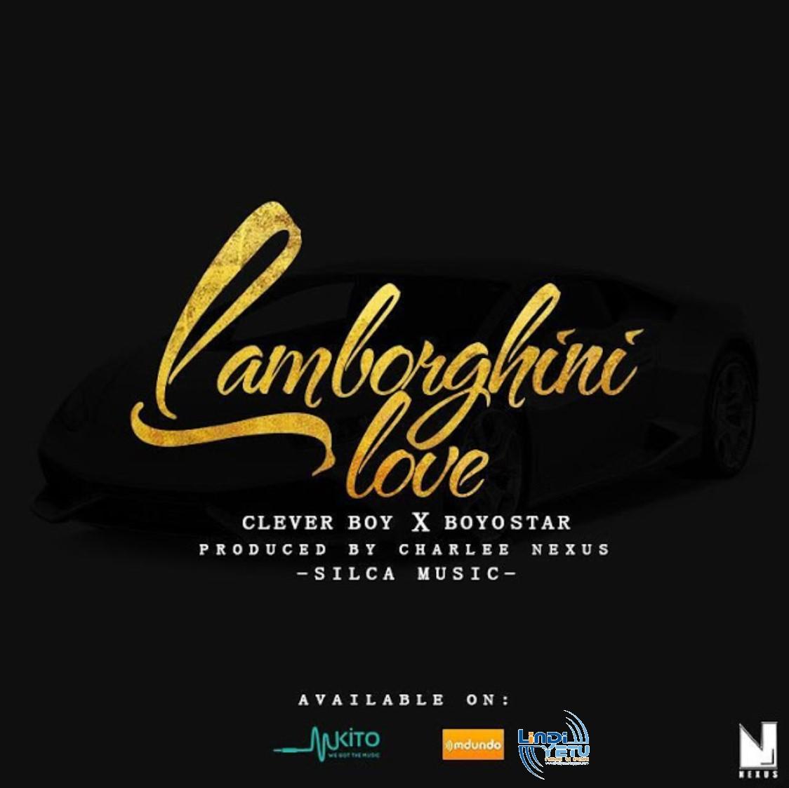 Clever boy Ft. Boy Star - Lamborghini Love