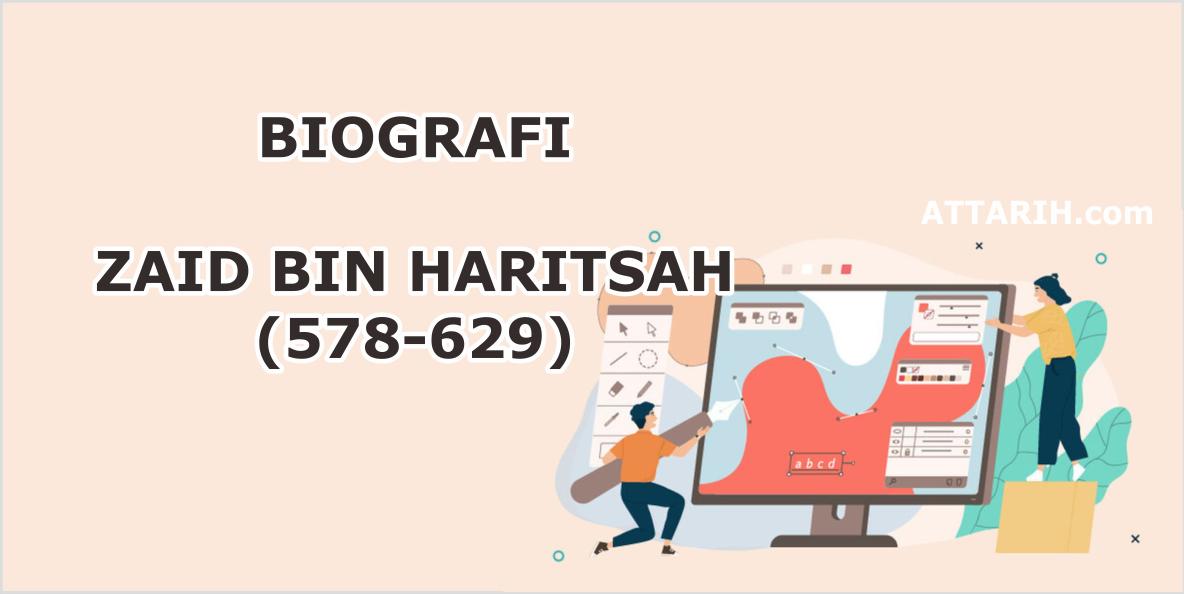 Biografi Zaid bin Haritsah (578-629)