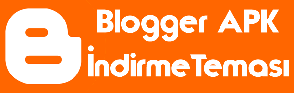 Blogger APK Teması İndir