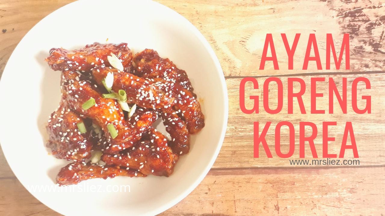 Resepi Ayam Goreng Korea Sedap Hingga Menjilat Jari Mrs