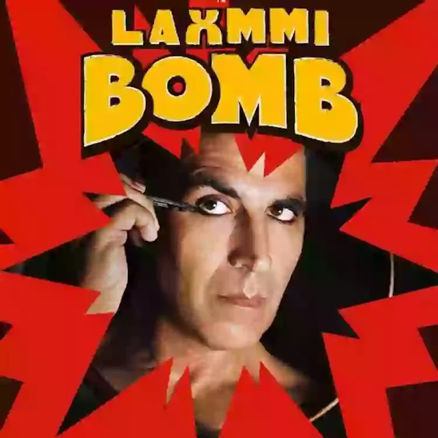 Laxmmi Bomb (2020) Full Movie Download Filmywap,Tamilrockers,Filmyzilla