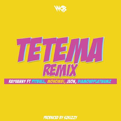 AUDIO: Rayvanny Ft Pitbull, Mohombi, Jeon & Diamond Platnumz - Tetema Remix (Official Mp3). || DOWNLOAD