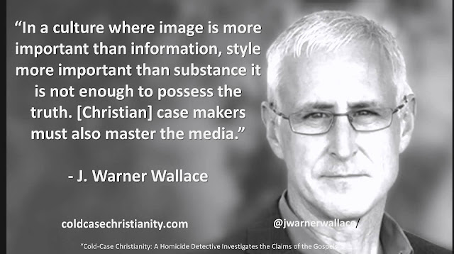 "Quote from J. Warner Wallace from the book ""Cold Case Christianity"": ""In a culture where image is more important than information, style more important than substance it is not enough to possess the truth. [Christian] case makers must also master the media."""