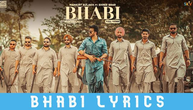 Bhabi Lyrics - Mankirt Aulakh Ft. Shree Brar   Punjabi song