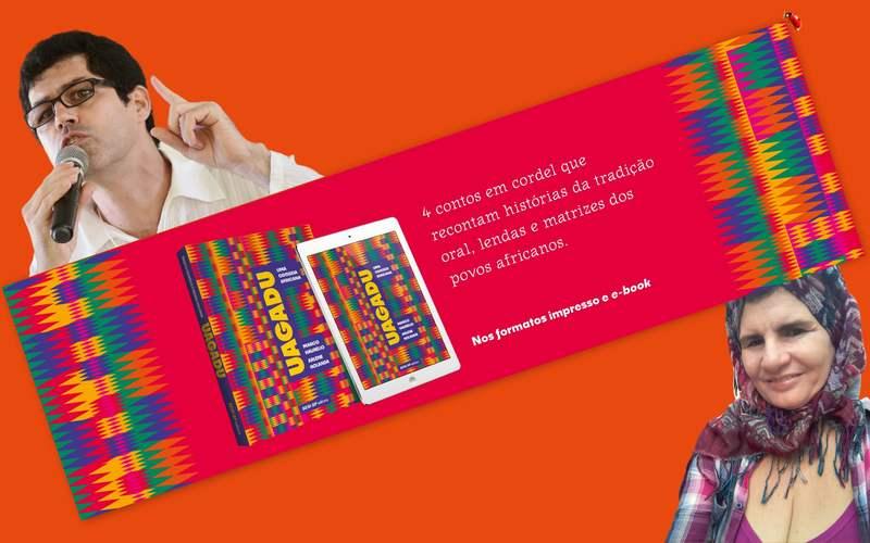 Na próxima quarta-feira, dia 26 de maio, os autores do lançamento de Uagadu – Uma odisseia africana (SESI-SP Editora), Marco Haurélio e Arlene Holanda, participam do encontro virtual Bate-papo Literário, promovido pelo Centro Cultural Fiesp. Em destaque, estarão as tradições da cultura oral das lendas africanas em cordel.