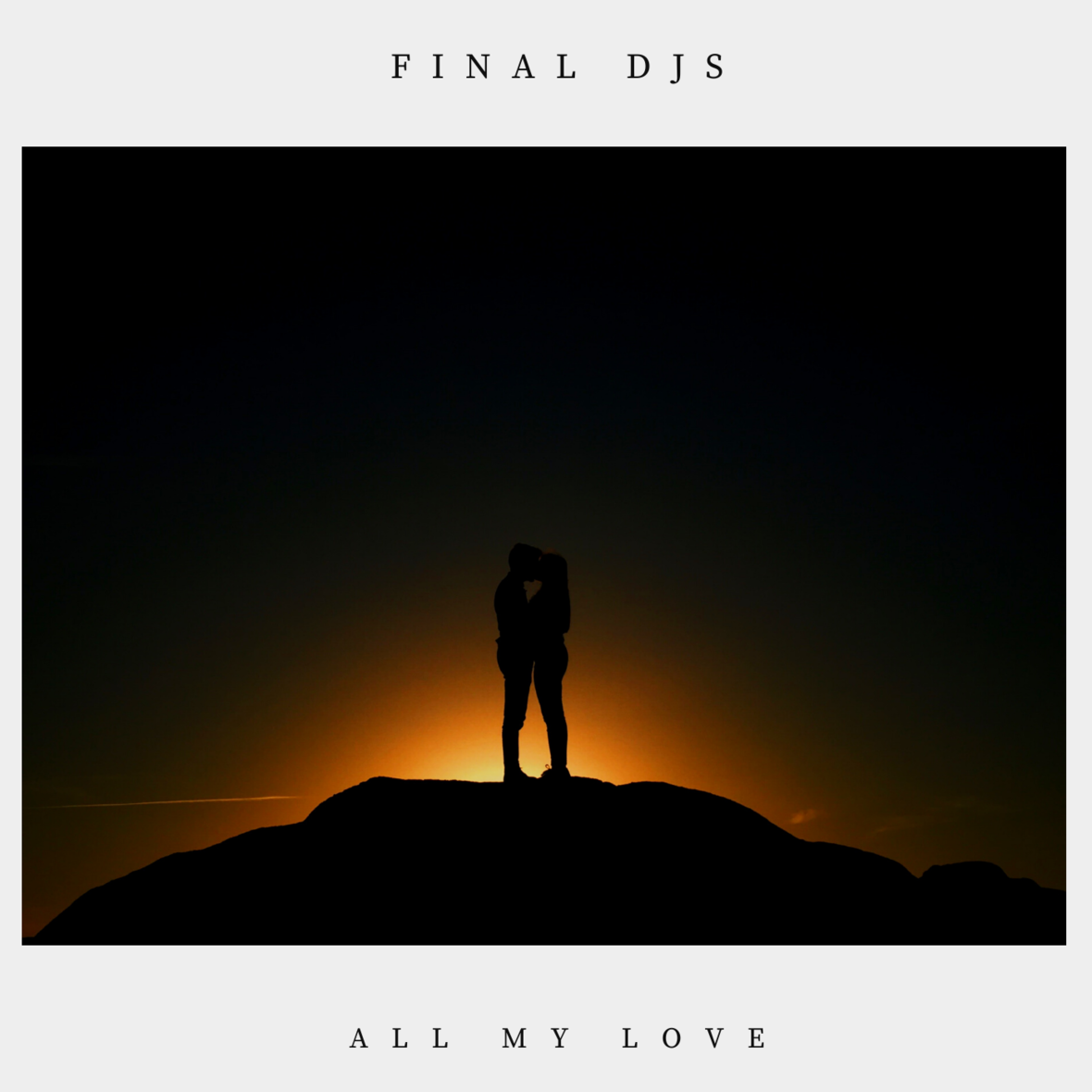 FINAL DJS - All My Love   Song of the Day