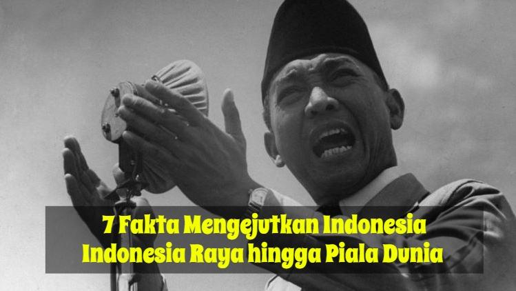 Fakta Indonesia, lagu indonesia raya, piala dunia
