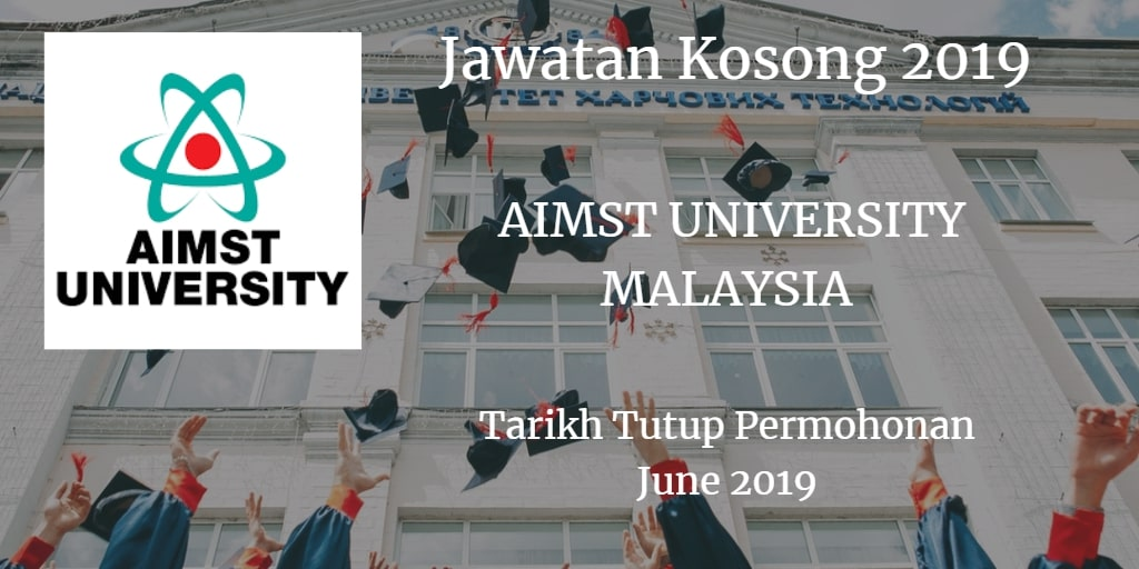 Jawatan Kosong AIMST UNIVERSITY MALAYSIA June 2019
