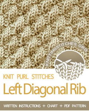KNIT and PURL Stitches. #howtoknit the Left Diagonal Rib stitch. FREE written instructions, Chart, PDF knitting pattern.  #knittingstitches #knitting #knitpurl