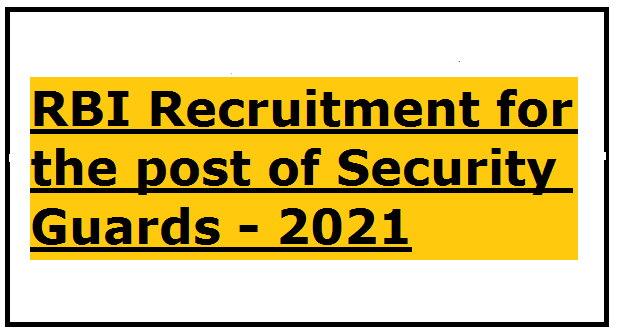 RBI Recruitment for the post of Security Guards - 2021
