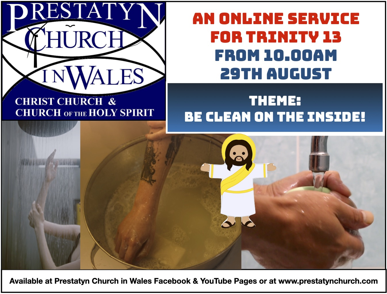 """Text reads: """"Prestatyn Church In Wales. Christ Church & Church of the Holy Spirit."""" """"An Online Service For Trinity 13. From 10:00AM 29th August."""" """"Theme: Be Clean On The Inside."""" """"Available at Prestatyn Church In Wales Facebook & Youtube Pages or at www.prestatynchurch.com."""""""