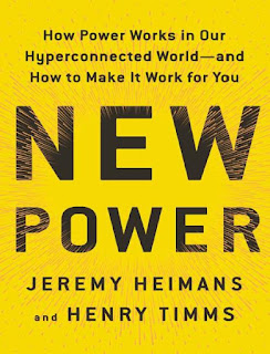 New Power- How Power Works in Our Hyperconnected World--And How to Make It Work for You