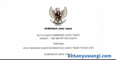 UMK Jawa Timur 2020 Melalui Keputusan Gubernur Jawa Timur Nomor 188/568/KPTS/013/2019