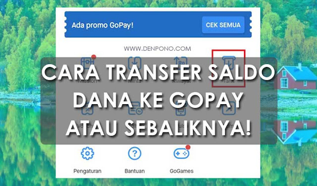 Cara Mudah Transfer Saldo DANA ke GOPAY atau Sebaliknya
