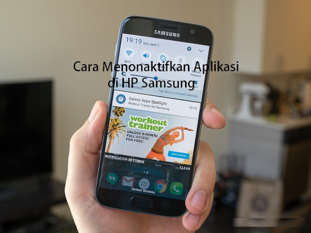 cara menonaktifkan aplikasi di hp samsung