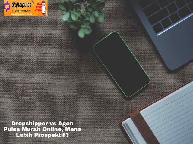 Dropshipper vs Agen Pulsa Murah Online, Mana Lebih Prospektif?