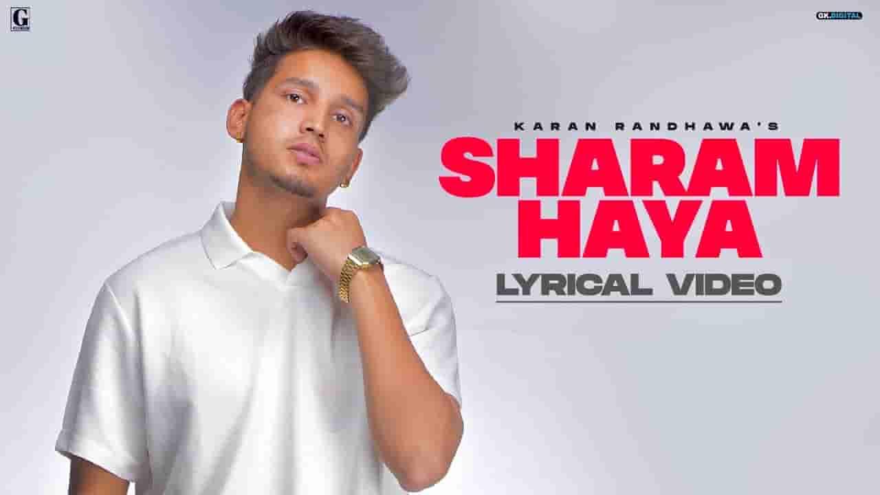 शरम हया Sharam haya lyrics in Hindi Karan Randhawa x Chaahat Rambo Punjabi Song