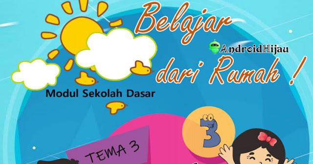 Modul BDR Daring kelas 3 tema 3, Modul Belajar Dari Rumah Kelas 3 tema 3, Modul kelas 3 tema 3, Modul PJJ kelas 3 tema 3