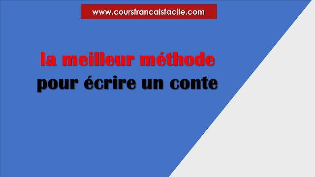 la meilleur méthode pour écrire un conte ,le conte merveilleux ,le conte définition pdf, caractéristiques du conte ,les types de conte les caractéristiques du conte pdf